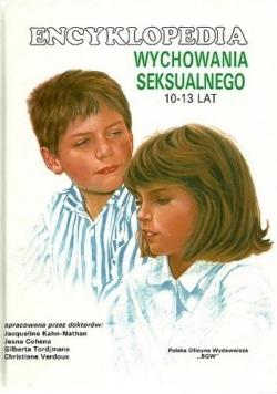 Encyklopedia wychowania seksualnego 10 13 lat