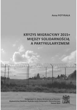 Kryzys migracyjny 2015+. Między solidarnością...