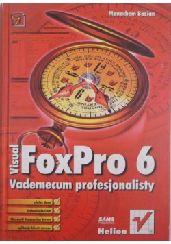 Visual FoxPro 6 Vademecum profesjonalisty