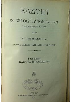 Kazania Ks Karola Antoniewicza 1906 r.