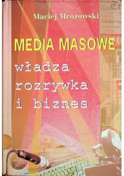 Media masowe władza rozrywka i biznes