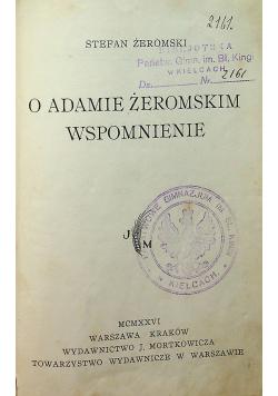 O Adamie Żeromskim wspomnienie 1926r