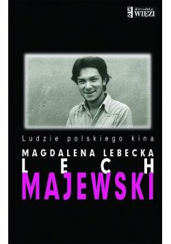 Lech Majewski. Ludzie polskiego kina