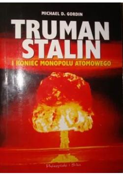 Truman Stalin i koniec monopolu atomowego