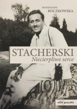 Stacherski. Niecierpliwe serce