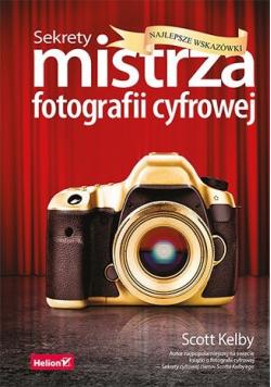 Sekrety mistrza fotografii cyfrowej