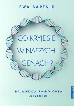 Co kryje się w naszych genach?