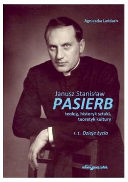 Janusz Stanisław Pasierb teolog...T.1 Dzieje życia