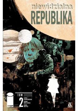 Niewidzialna Republika T.2
