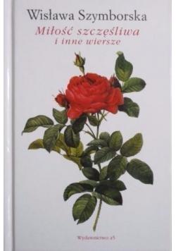 Miłość szczęśliwa i inne wiersze