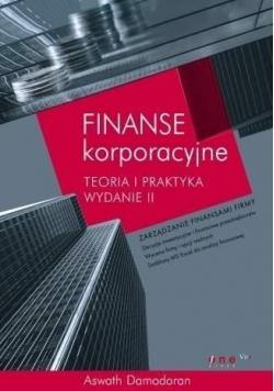 Finanse korporacyjne Teoria i praktyka  Wydanie II