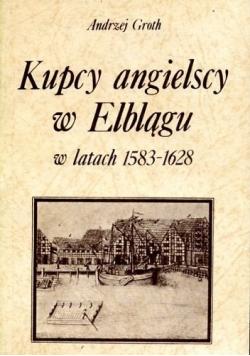 Kupcy angielscy w Elblągu w latach 1583 - 1628