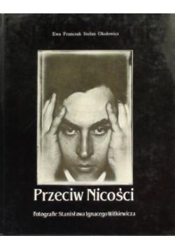 Przeciw Nicości Fotografie Stanisława Ignacego Witkiewicza