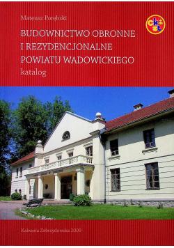 Budownictwo obronne i rezydencjonalne powiatu wadowickiego