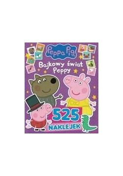 Świnka Peppa. 525 naklejek Bajkowy świat Peppy