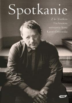 Spotkanie z ks Józefem Tischnerem rozmawia Anna Karoń Ostrowska
