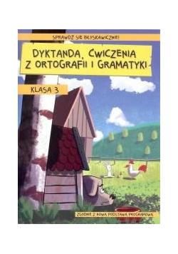 Dyktanda, ćwiczenia z ortografii i gramatyki kl.3