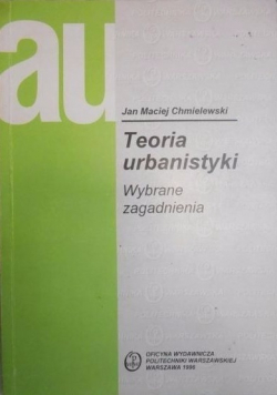 Teoria urbanistyki Wybrane zagadnienia