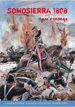 Somosierra 1808 - Za Polskę!