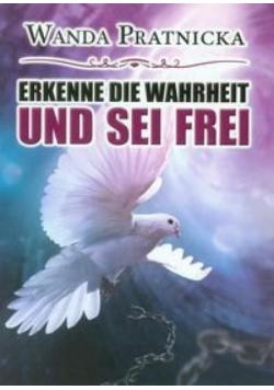 Erkenne Die Wahrheit Und Sei Frei