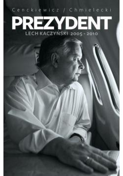 Prezydent Lech Kaczyński 2005-2010