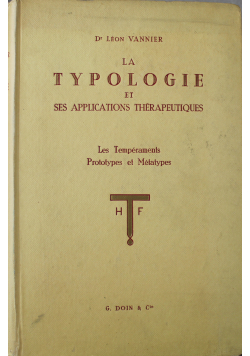 La Typologie et Ses Applications Therapeutiques Les Temperaments Prototypes et Metatypes