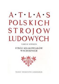 Atlas Polskich strojów ludowych Strój krakowiaków wschodnich