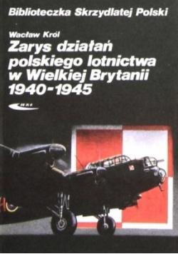 Zarys działań polskiego lotnictwa w Wielkiej Brytanii 1940 1945