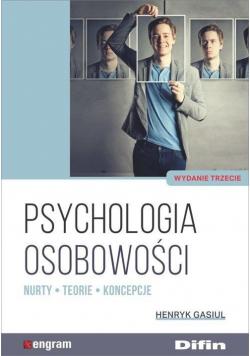 Psychologia osobowości. Nurty, teorie, koncepcje