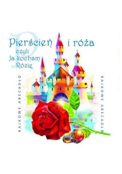 Bajkowe Abecadło - Pierścień i róża