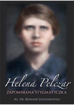 Helena Pelczar. Zapomniana stygmatyczka