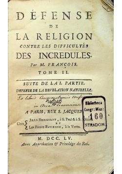 Defense de la Religion contre les Difficultes des Incredules Tome II