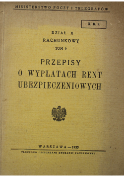 Przepisy o wypłatach rent ubezpieczeniowych Tom 9 1935 r