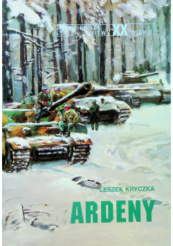 Największe bitwy XX wieku Ardeny Tom 22