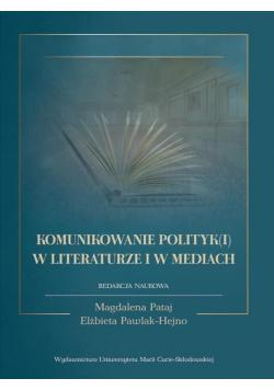 Komunikowanie polityk(i) w literaturze i w mediach