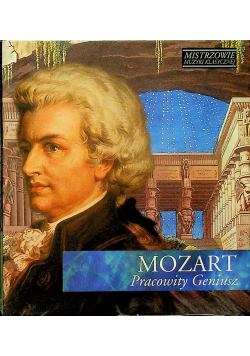 Mistrzowie muzyki klasycznej Mozart Pracowity Geniusz CD Nowa