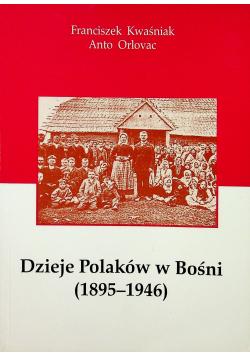 Dzieje Polaków w Bośni plus autograf Kwaśniaka