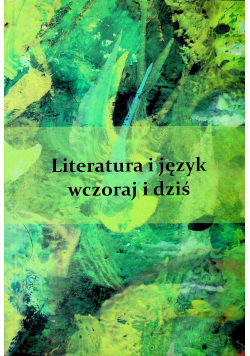 Literatura i język wczoraj i dziś