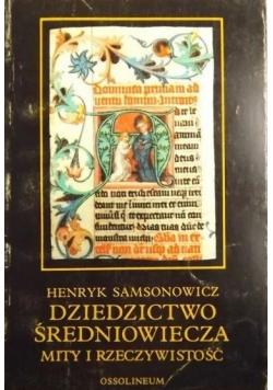 Dziedzictwo średniowiecza mity i rzeczywistość