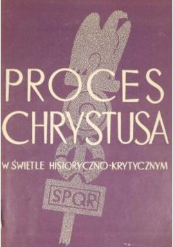 Proces Chrystusa w świetle historyczno-krytycznym