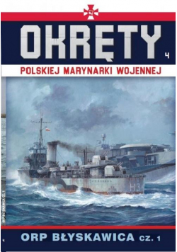 Okręty Polskiej Marynarki Wojennej t.4. ORP BŁYSKA