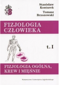 Fizjologia człowieka Tom I Fizjologia ogólna Krew i mięśnie