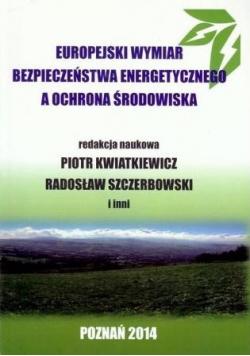 Europejski wymiar bezpieczeństwa energetycznego...