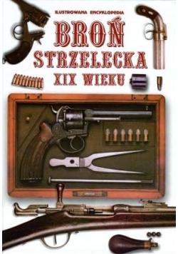 Broń Strzelecka XIX Wieku. Ilustrowana encyklopedi