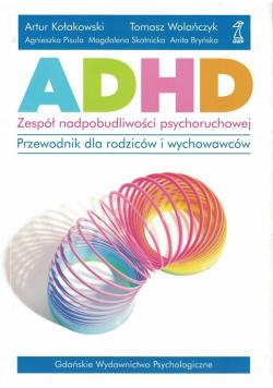ADHD. Zespół nadpobudliwości psychoruchowej