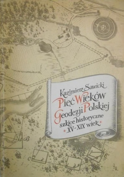 Pięć wieków geodezji Polskiej