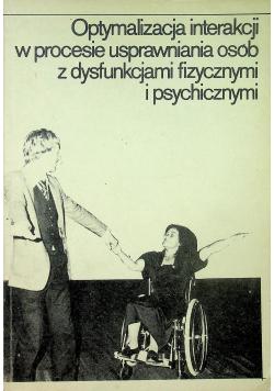 Optymalizacja w procesie usprawniania osób z dysfunkcjami fizycznymi i psychicznymi