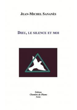 Dieu le silence et moi