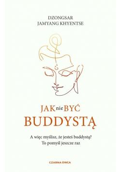 Jak nie być buddystą