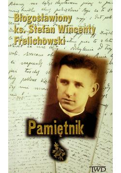 Błogosławiony ks Stefan Wincenty Frelichowski Pamiętnik